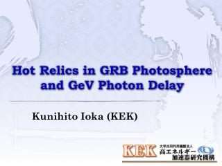 Hot Relics in GRB Photosphere and  GeV  Photon Delay
