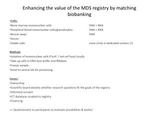 Enhancing  the  value  of the MDS  registry by matching biobanking