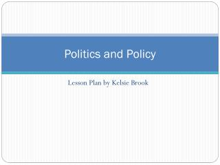 Politics and Policy