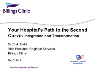 Your Hospital�s Path to the Second Curve:  Integration and Transformation