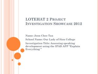 LOTEHAT 2 Project Investigation Showcase 2012