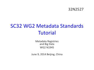 SC32 WG2 Metadata Standards Tutorial