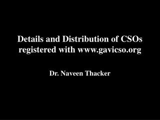 Details and Distribution of CSOs  registered with  gavicso