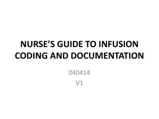 NURSE'S GUIDE TO INFUSION CODING AND DOCUMENTATION