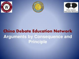 China  Debate Education Network  Arguments by Consequence and Principle