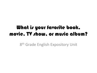 What is your favorite book, movie, TV show, or music album?