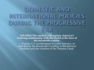 Domestic and International Policies during the Progressive  Era
