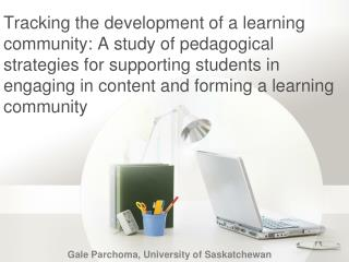 Gale Parchoma, University of Saskatchewan