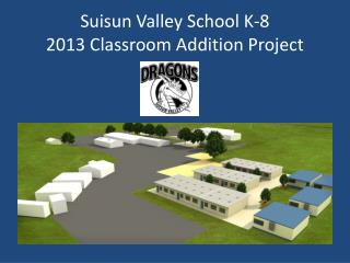 Suisun Valley School K-8  2013 Classroom Addition Project