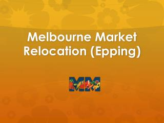 Melbourne Market Relocation (Epping)