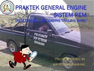 PRAKTEK GENERAL ENGINE SISTEM REM (Rem  Tromol Tipe  Leading Trailing Shoe)