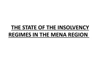 THE STATE OF THE INSOLVENCY REGIMES IN THE MENA  REGION