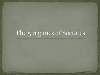 The 5 regimes of Socrates