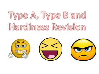 Type A, Type B and Hardiness Revision