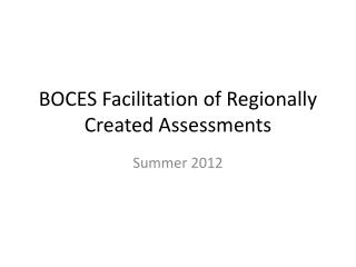 BOCES Facilitation of Regionally Created Assessments