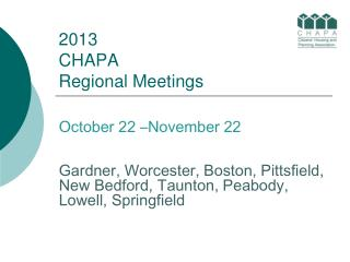 2013 CHAPA  Regional Meetings