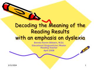 Decoding the Meaning of the Reading Results with an emphasis on dyslexia