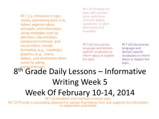 8 th Grade Daily Lessons – Informative Writing Week 5 Week Of February 10-14, 2014