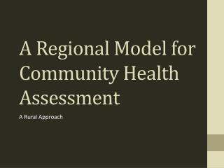 A Regional Model for  Community Health Assessment