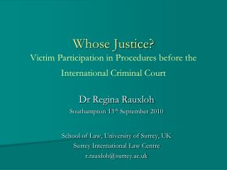 Whose Justice? Victim Participation in Procedures before the International Criminal Court