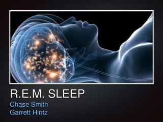 R.E.M. SLEEP
