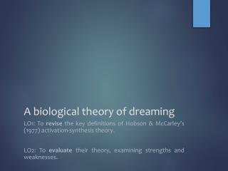 A biological theory of dreaming