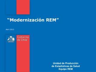 """""""Modernización REM"""""""