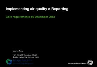 Implementing air quality e-Reporting Core requirements by December 2013