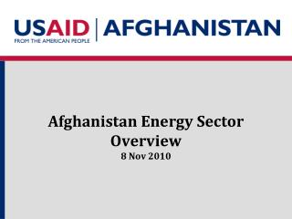 Afghanistan Energy Sector Overview 8 Nov 2010