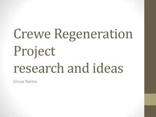 Crewe Regeneration Project research and ideas