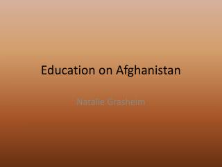 Education on Afghanistan