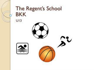 The Regent's  School  BKK