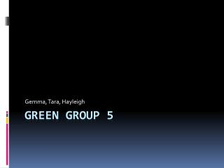 Green Group 5
