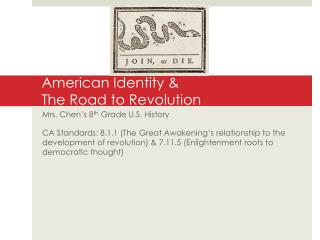 American Identity & The Road to Revolution