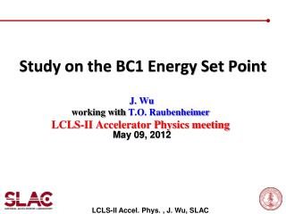 Study on the BC1 Energy Set Point