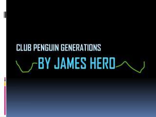 CLUB PENGUIN GENERATIONS