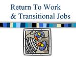 Return To Work   Transitional Jobs