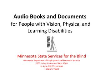 Audio Books and Documents for People with Vision, Physical and Learning Disabilities