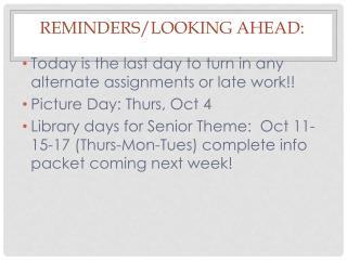 Reminders/Looking Ahead: