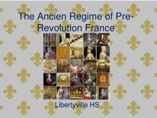 The  Ancien  Regime of Pre-Revolution France