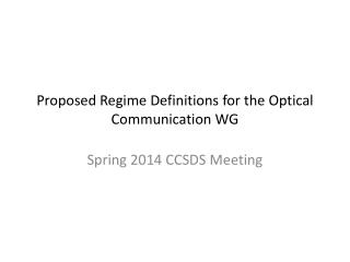 Proposed Regime Definitions for the Optical Communication WG