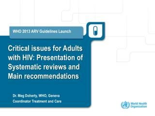 WHO 2013 ARV Guidelines Launch