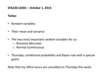 STA220 L0201 � October 1, 2013 Today: Random variables Their mean and variance