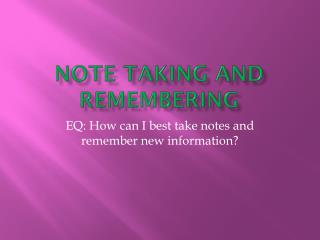Note taking and remembering