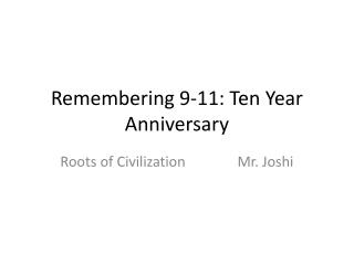 Remembering 9-11: Ten Year Anniversary