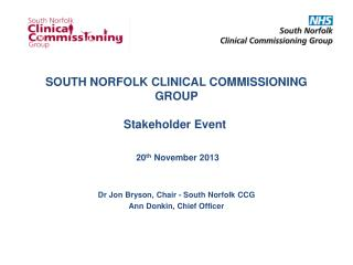 SOUTH NORFOLK CLINICAL COMMISSIONING GROUP Stakeholder Event