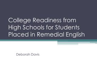 College Readiness  from High Schools for  Students  Placed  in Remedial  English