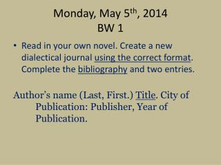 Monday, May 5 th , 2014 BW 1