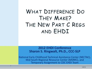 2012 EHDI Conference Sharon S. Ringwalt, Ph.D., CCC-SLP