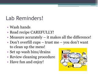 Lab Reminders!